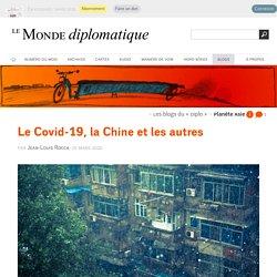 Le Covid-19, la Chine et les autres, par Jean-Louis Rocca (Les blogs du Diplo, 25 mars 2020)