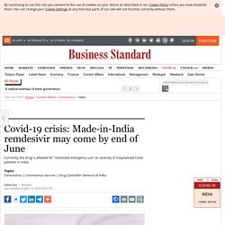 Covid-19 crisis: Made-in-India remdesivir may come by end of June