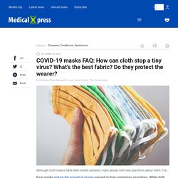 COVID-19 masks FAQ: How can cloth stop a tiny virus? What's the best fabric? Do they protect the wearer?