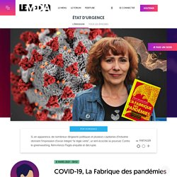 8 mars 2021 COVID-19, La Fabrique des pandémies