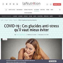 COVID-19 : Ces glucides anti-stress qu'il vaut mieux éviter