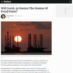 Will Covid-19 Hasten The Demise Of Fossil Fuels?