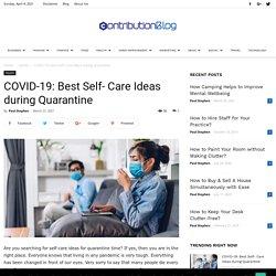 COVID-19: Best Self- Care Ideas during Quarantine