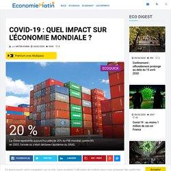 Covid-19 : quel impact sur l'économie mondiale ?