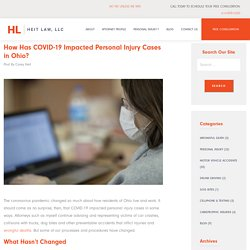 How Has COVID-19 Impacted Personal Injury Cases in Ohio? - Heit Law, LLC