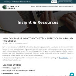 How COVID-19 Is Impacting The Tech Supply Chain Around The Globe?