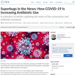 PEW 27/04/20 How COVID-19 Is Increasing Antibiotic Use