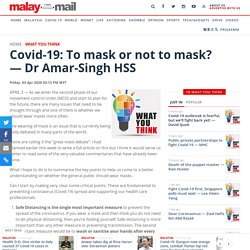 Covid-19: To mask or not to mask? — Dr Amar-Singh HSS