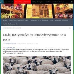 Covid-19 : Se méfier du Remdesivir comme de la peste