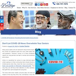 Don't Let COVID-19 News Overwhelm Your Seniors