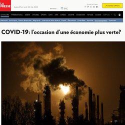 COVID-19: l'occasion d'une économie plus verte?