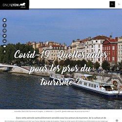 Covid-19 : Quelles aides pour les pros du tourisme ? - Lyon France