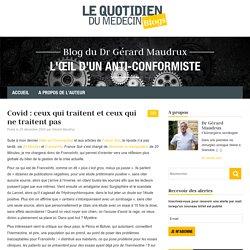 Covid : ceux qui traitent et ceux qui ne traitent pas – Blog du Dr Gérard Maudrux