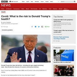 Covid: What is the risk to Donald Trump's health?