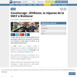 Covoiturage : IDVRoom, la réponse de la SNCF à Blablacar