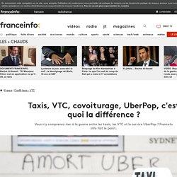 Taxis, VTC, covoiturage, UberPop, c'est quoi la différence?
