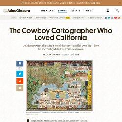 Cowboy cartographer - pictorial maps Calif.