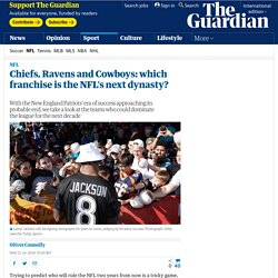 Chiefs, Ravens and Cowboys: which franchise is the NFL's next dynasty?