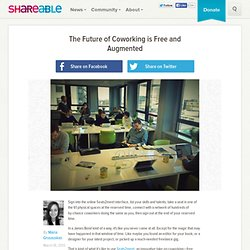 The Future of Coworking is Free and Augmented
