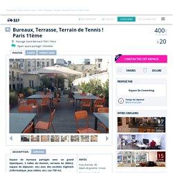 Coworking Paris : Bureaux, Terrasse, Terrain de Tennis ! Paris 11ème