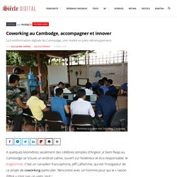 Coworking au Cambodge, accompagner et innover