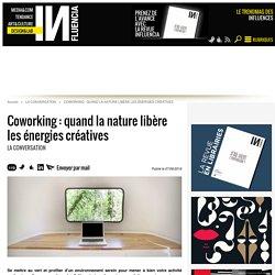 Coworking : quand la nature libère les énergies créatives - 07/06/16