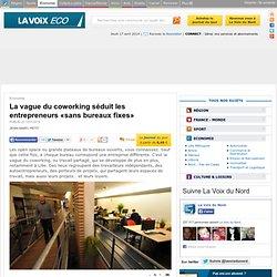 La vague du coworking séduit les entrepreneurs «sans bureaux fixes» - Economie