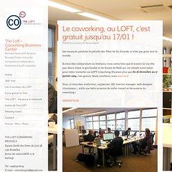 Le coworking, au LOFT, c'est gratuit à partir du 16/12 !