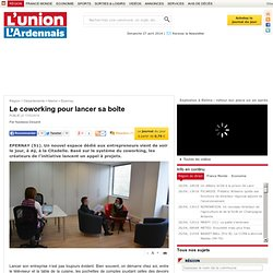 Le coworking pour lancer sa boîte - Epernay