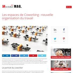 Les espaces de Coworking: nouvelle organisation du travail - Le blog d'ArchiBat