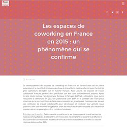 Les espaces de coworking en France en 2015 : phénomène qui se confirme