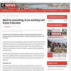 Après le coworking, le no-working voit le jour à Bacalan