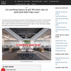 Coworking là gì? Co-working space là gì? [Tất tần tật] - Hoàng Minh Decor