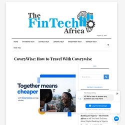 CowryWise: How to Travel With Cowrywise - The Fintech Africa