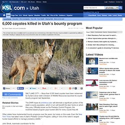 6,000 coyotes killed in Utah's bounty program