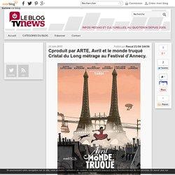 Cproduit par ARTE, Avril et le monde truqué Cristal du Long métrage au Festival d'Annecy. - LeBlogTvNews