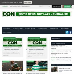 Celtic Quick News | Celtic News, Not Lazy Journalism