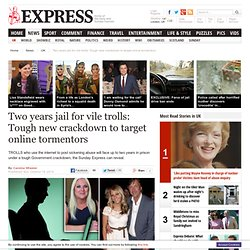 Two years jail for vile trolls: New crackdown to target online tormentors