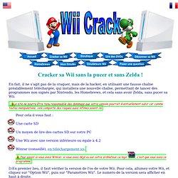 Cracker sa Wii sans Zelda mais aussi cracker sa wii gratuitement et surtout cracker sa wii sans risque