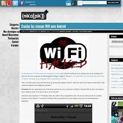 Cracker les réseaux Wifi avec Android