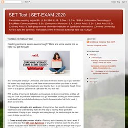 SET-EXAM 2020: Cracking entrance exams seems tough? Here are some useful tips to help you get through!