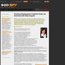 Cracking Shakespeare's Catholic Code: An interview with Clare Asquith, by Debra Murphy