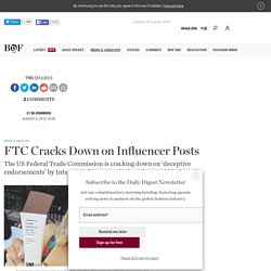 FTC Cracks Down on Influencer Posts