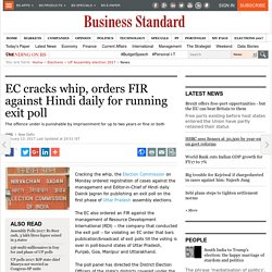 EC cracks whip, orders FIR against Hindi daily for running exit poll