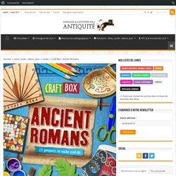 Craft Box : Ancien Romans
