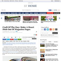 Make A Heart Dish Out Of Magazine Pages