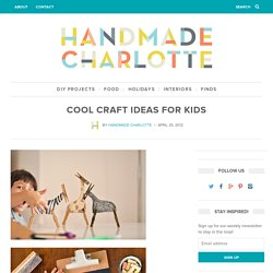 Cool Craft Ideas for Kids