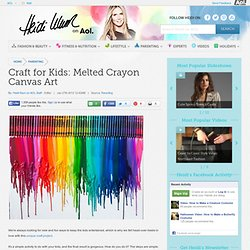 Craft for Kids: Melted Crayon Canvas Art - Heidi Klum on AOL
