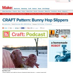 CRAFT Pattern: Bunny Hop Slippers : Daily source of DIY craft projects and inspiration, patterns, how-tos | Craftzine.com