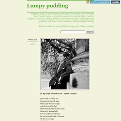 In My Craft or Sullen Art - Dylan Thomas In my... - Lumpy pudding